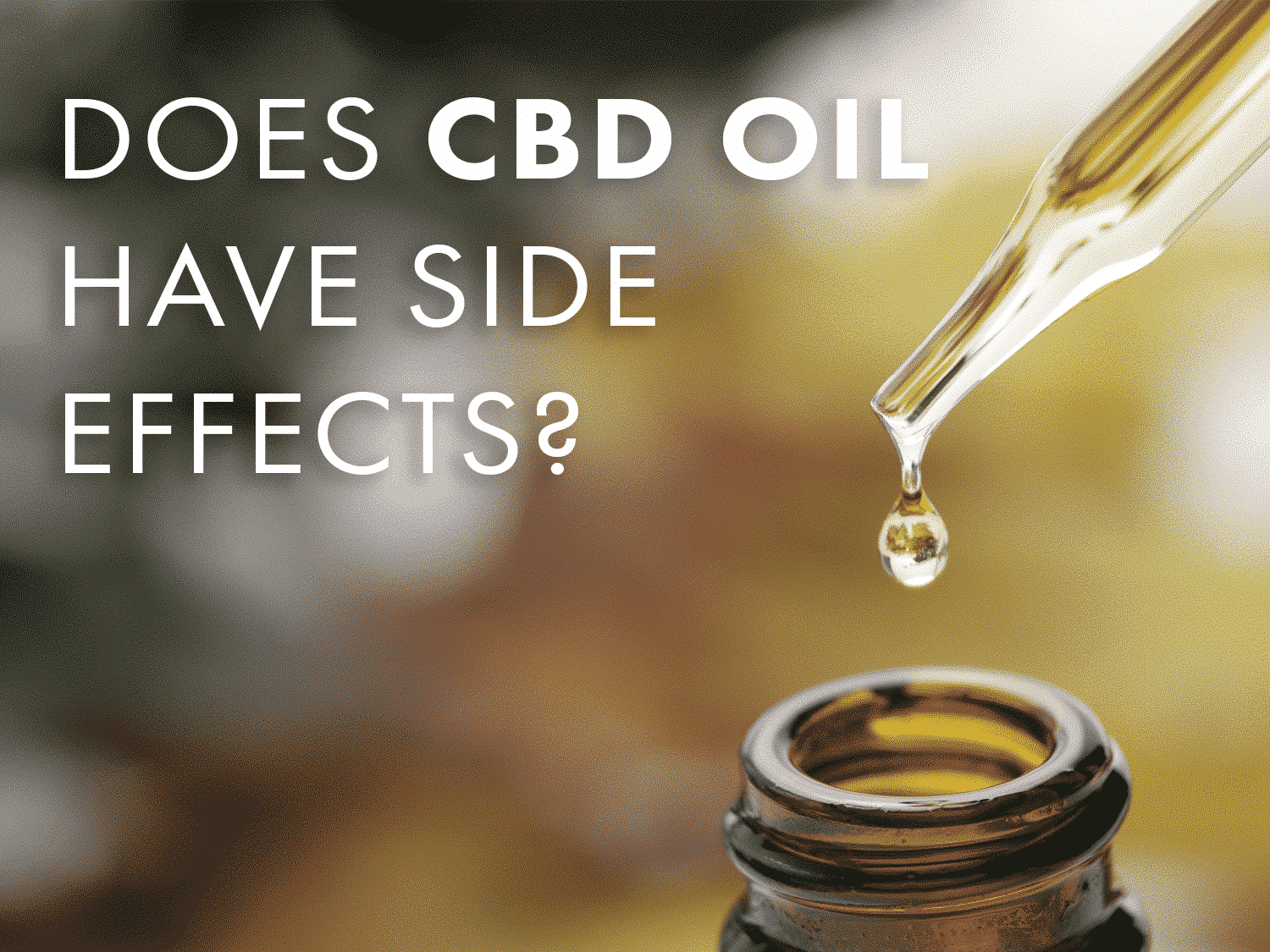 Dragonfly CBD Does CBD Oil have Side Effects